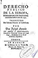 Derecho público de la Europa, fundado en los Tratados concluidos hasta el año de 1740