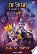Desafío Champions Sendokai. Fuga del vórtice