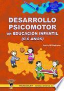Desarrollo psicomotor en educación infantil (0-6 años)