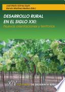Desarrollo rural en el siglo XXI. Nuevas orientaciones y territorios
