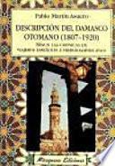 Descripción del Damasco otomano (1807-1920) según las crónicas de viajeros españoles e hispanoamericanos