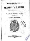 Descripcion é historia de la villa de Villanueva y Geltrú, desde su fundación hasta nuestros días