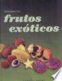 Descubre los Frutos exoticos