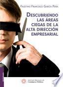 DESCUBRIENDO LAS ÁREAS CIEGAS DE LA ALTA DIRECCIÓN EMPRESARIAL
