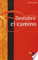 Descubrir el camino / Discovering the way