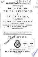 Desengaños filosóficos, que en obsequio de la verdad, de la religión y de la patria da al público el doctor don Vicente Fernandez Valcarcel ... ; tomo quarto