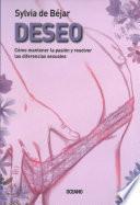 Deseo: Como Mantener la Pasion y Resolver las Diferencias Sexuales = Desire