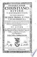 Despertador christiano, divino, y eucharistico, de varios sermones de Dios trino, y uno, y de Jesu-Christo N.S. en los mysterios de sus festiuidades. ... Su autor ... Joseph de Barcia y Zambrana, ..