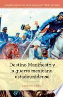 Destino Manifiesto y la guerra mexicano-estadounidense (Manifest Destiny and the Mexican-American War)