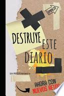 Destruye Este Diario: Nuevos Retos-Rompe O Destroza Este Diario En Cualquier Sitio, Creatividad, Arte, Craft, Y Mucha Imaginación