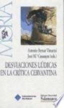 Desviaciones lúdicas en la crítica cervantina