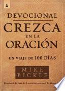 Devocional Crezca En La Oración / Growing in Prayer Devotional: Devocional de 90 Días