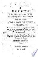 Devota y doctrinal novena en obsequio y desagravio del amable Corazon de Jesus sacramentado ...