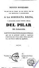 Devoto novenario en que por el órden de sus nueve dias se van meditando y agradeciendo a la soberana reyna y amabilisima madre nuestra señora del Pilar de Zaragoza
