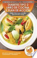 Diabetes Tipo 2 Libro De Cocina Y Plan De Acción Para Personas Recién Diagnosticadas