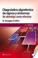 Diagnóstico Algorítmico de Signos y Síntomas: un Abordaje Coste-Efectivo