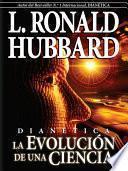 Dianetica: La Evolucion de Una Ciencia