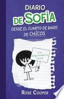 Diario de Sofía desde el cuarto de baño de chicos (Serie Diario de Sofía 2)