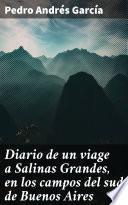 Diario de un viage a Salinas Grandes, en los campos del sud de Buenos Aires
