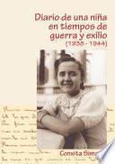 DIARIO DE UNA NIÑA EN TIEMPO DE GUERRA Y EXILIO (1938-1944)