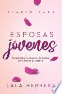 Diario para esposas jóvenes / Diary for Young Wives
