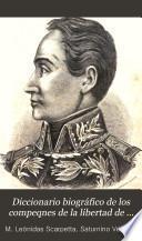Diccionario biográfico de los compeqnes de la libertad de Nueva Granada, Venezuela, Ecuador i Perú