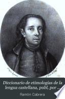 Diccionario de etimologías de la lengua castellana, publ, por J.P. Ayegui