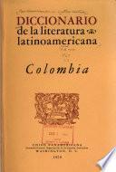 Diccionario de la literatura latinoamericana: Colombia