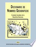 Diccionario de Nombres Geográficos. Ciudades Capitales de la República Mexicana