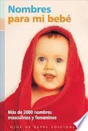 Diccionario de nombres para el bebe / Baby Names Dictionary