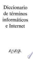 Diccionario de términos informáticos e Internet