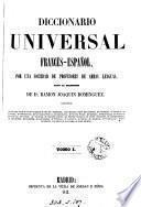 Diccionario universal francés-español (español-francés) por una sociedad de profesores de ambas lenguas, bajo la dirección de R.J. Dominguez