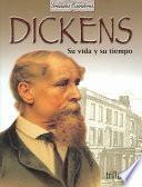 Dickens : Su vida y su tiempo / Dickens