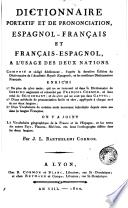 Dictionnaire portatif et de prononciation, espagnol-français et français-espagnol, à l'usage des deux nations