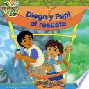 Diego y Papi al rescate (Diego and Papi to the Rescue)