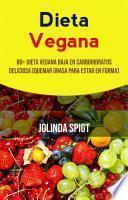 Dieta Vegana: 80+ Dieta Vegana Baja En Carbohidratos Deliciosa (Quemar Grasa Para Estar En Forma)