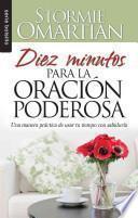 Diez Minutos Para la Oracion Poderosa = Ten Minutes to Powerful Prayer