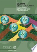 Dilemas de lo colectivo instituciones, pobreza y cooperación en el manejo local de los recursos de uso común
