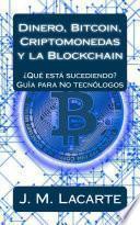 Dinero, Bitcoin, Criptomonedas y la Blockchain