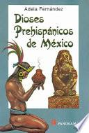 Dioses prehispánicos de México