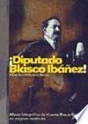 Diputado Blasco Ibáñez!