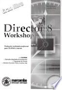 Director 8 workshop