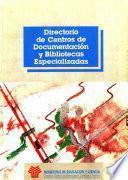 Directorio de centros de documentación y bibliotecas especializadas