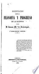Disertacion sobre la filosofía y progreso de la guerra