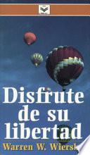 Disfrute De Su Libertad/ Enjoy Your Freedom