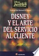Disney Y El Arte Del Servicio Al Cliente / Be Our Guest
