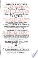 Dissertaciones Eclesiásticas, por el honor de los antiguos Tutelares contra las ficciones modernas