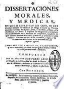 Dissertaciones morales y medicas
