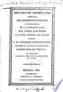 Documentos importantes tomados del espediente instruido a consecuencia de la representación que varios electores a la junta general del estado hicieron a su Congreso constituyente pidiendo se anulen las elecciones verificadas en Toluca