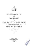 Documentos relativos a la expedición de don Pedro de Mendoza y acontecimientos ocurridos en Buenos Aires desde 1536 a 1541